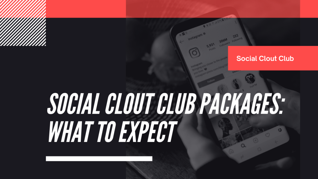 Social Clout Club Packages