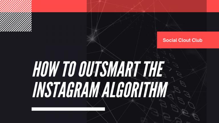 Outsmart-Instagram=Algorithm
